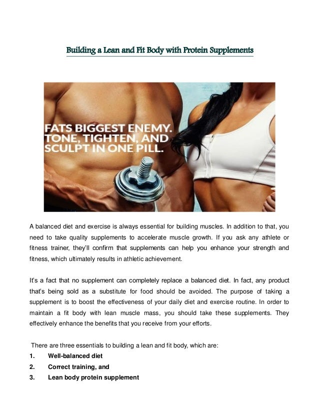 Building a Lean and Fit Body with Protein Supplements A balanced diet and exercise is always essential for building muscle...