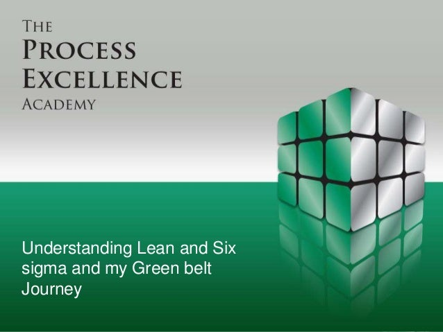 Understanding Lean and Six sigma and my Green belt Journey