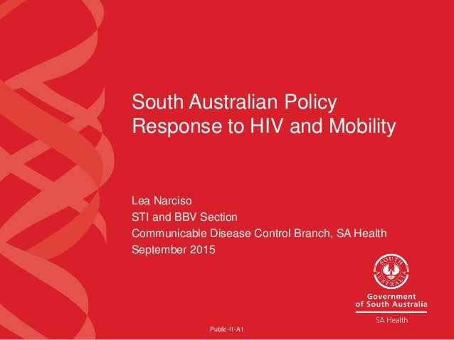 South Australian Policy Response to HIV and Mobility Lea Narciso STI and BBV Section Communicable Disease Control Branch, ...