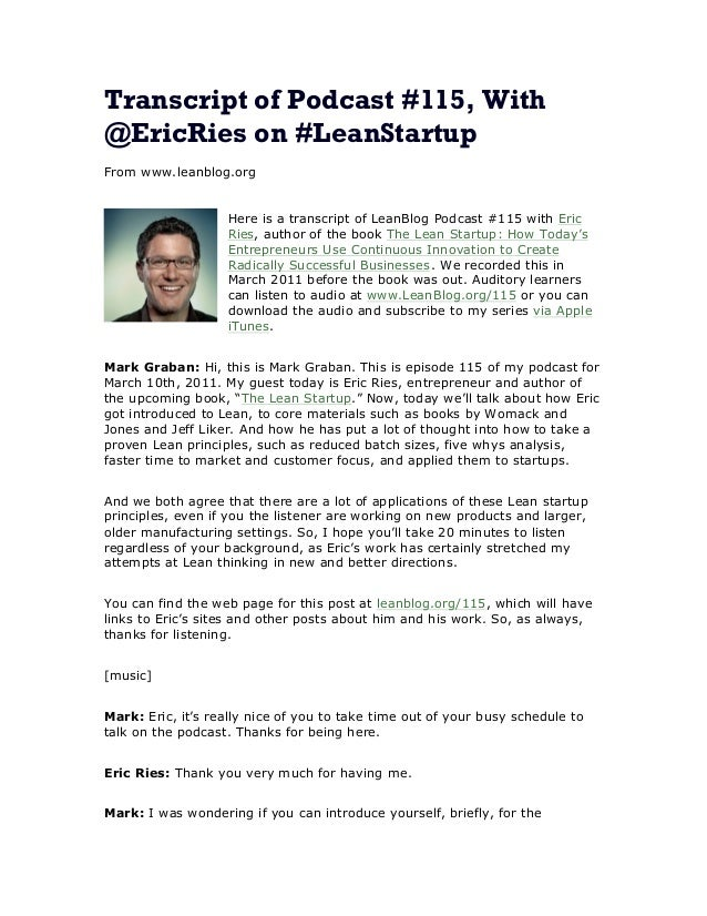 Transcript of Podcast #115, With @EricRies on #LeanStartup From www.leanblog.org Here is a transcript of LeanBlog Podcast ...