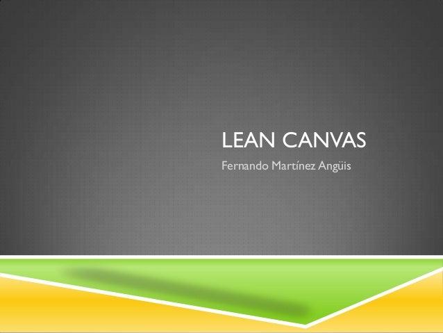 LEAN CANVASFernando Martínez Angüis