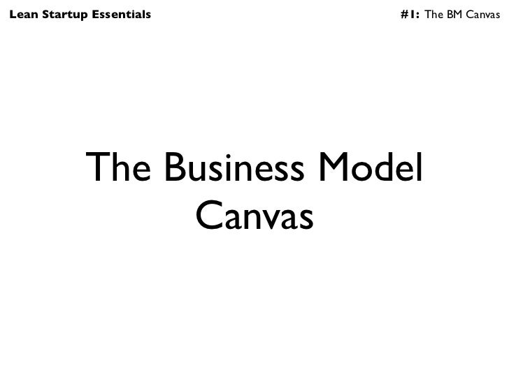 business model canvas critical reflection Develope one business idea -draft your business model canvas (bmc) hypotheses for a business idea consider the relevance of kanter critical reflection to your.