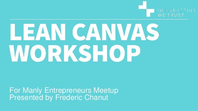 For Manly Entrepreneurs Meetup Presented by Frederic Chanut