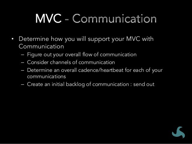 MVC # • Determine how you will support your MVC with Communication 1. Figure out your overall flow of communication 2. ...