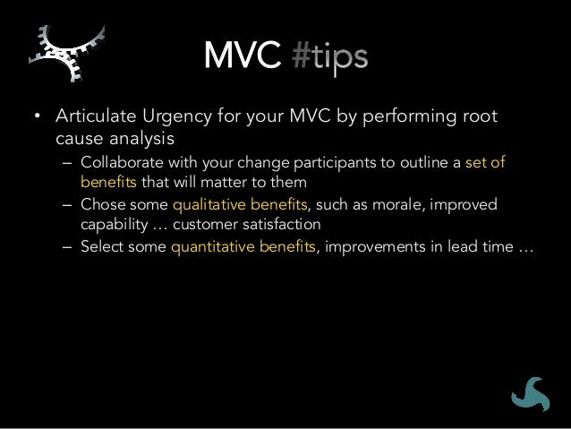 MVC - • Locate Change Participants within the Organization • MVC that could be targeted at change participants include: ...