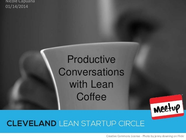 Nicole Capuana 01/14/2014  Productive Conversations with Lean Coffee  Creative Commons License - Photo by jenny downing on...