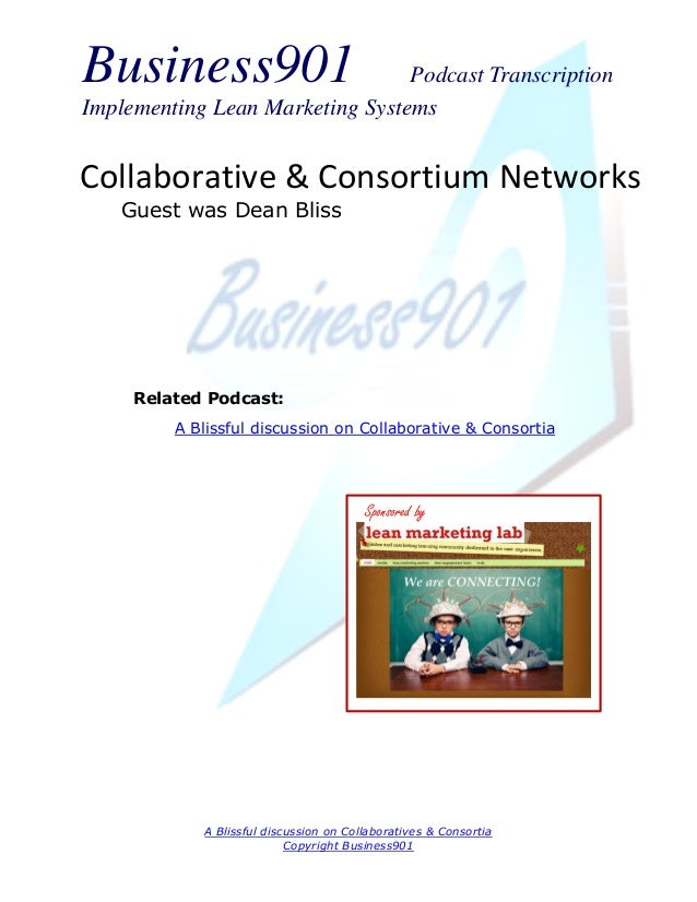 Business901                      Podcast TranscriptionImplementing Lean Marketing SystemsCollaborative & Consortium Networ...