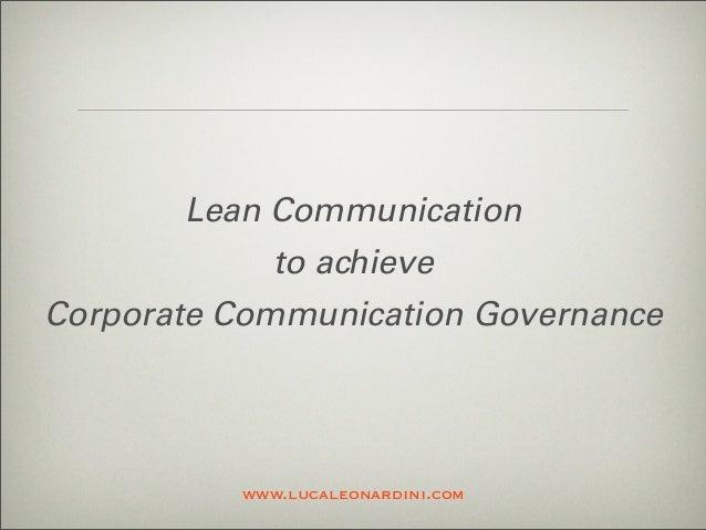 Lean Communication to achieve Corporate Communication Governance www.lucaleonardini.com