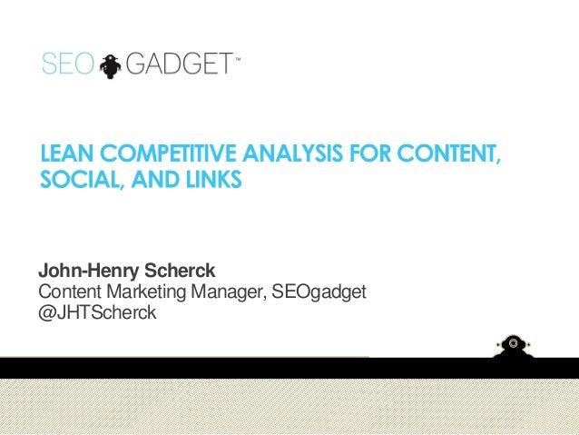 John-Henry Scherck Content Marketing Manager, SEOgadget @JHTScherck