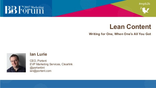 Lean Content Writing for One, When One's All You Got Ian Lurie CEO, Portent EVP Marketing Services, Clearlink @portentint ...