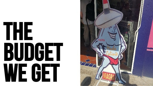 THE BUDGET WE GET