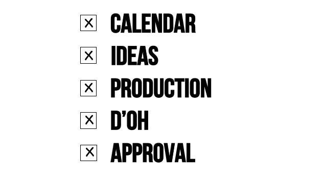 calendarX ideasX productionX d'ohX ApprovalX