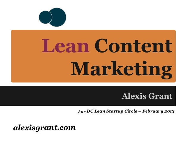 Lean Content        Marketing                                     Alexis Grant                  For DC Lean Startup Circle...