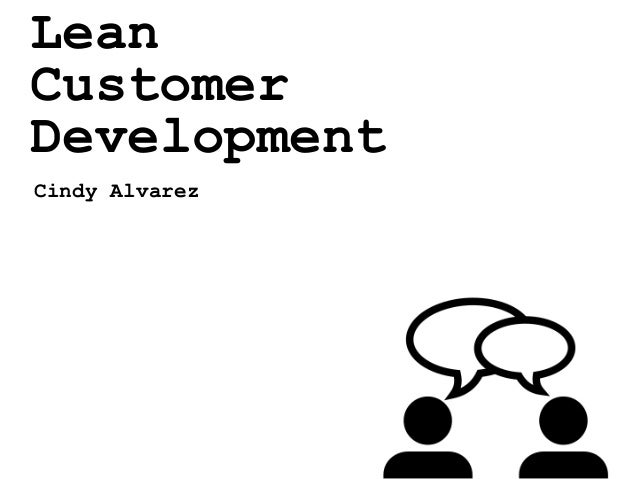 Lean Customer Development Cindy Alvarez