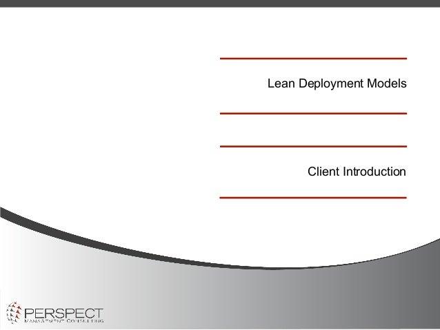 Lean Deployment Models      Client Introduction