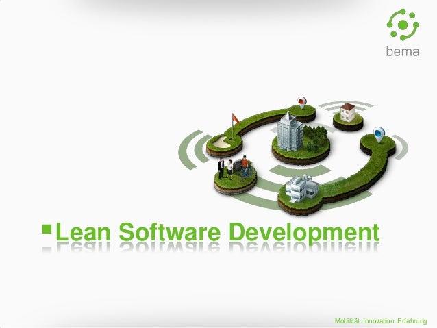 Mobilität. Innovation. Erfahrung Lean Software Development