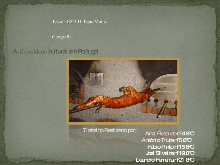 Escola ES/3 D. Egas Moniz Geografia Ana  Resende nº4 8ºC António Truta nº5 8ºC  Fábio Pinto nº15 8ºC Joel Silveira nº19 8º...