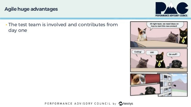 Agile huge advantages • The test team is involved and contributes from day one