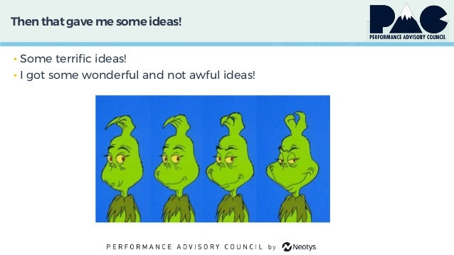 Then that gave me some ideas! • Some terrific ideas! • I got some wonderful and not awful ideas!