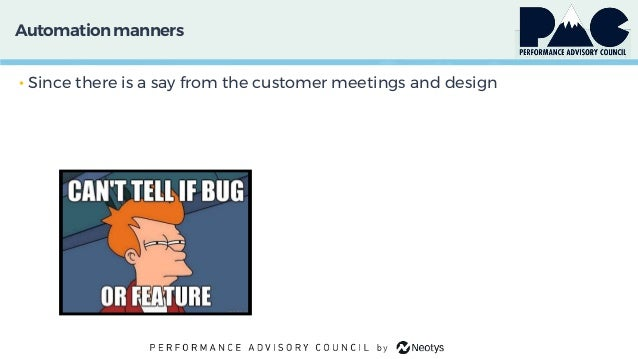 Automationmanners • Since there is a say from the customer meetings and design