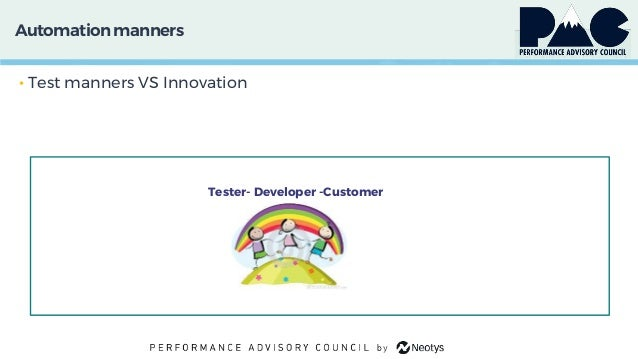 Automationmanners • Test manners VS Innovation Tester- Developer -Customer