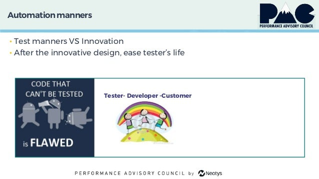Automationmanners • Test manners VS Innovation • After the innovative design, ease tester's life Tester- Developer -Custom...