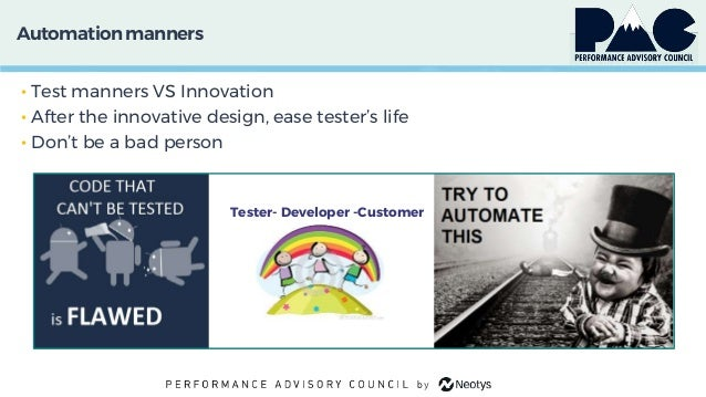 Automationmanners • Test manners VS Innovation • After the innovative design, ease tester's life • Don't be a bad person T...