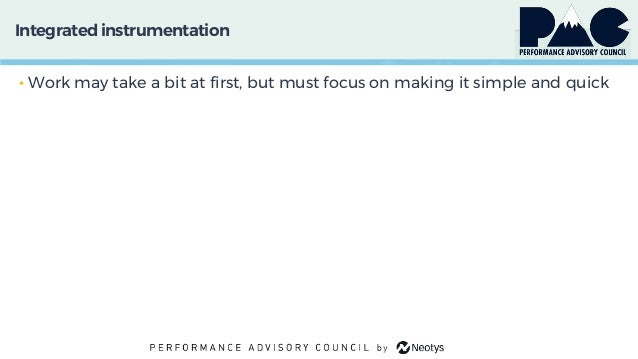 Integratedinstrumentation • Work may take a bit at first, but must focus on making it simple and quick