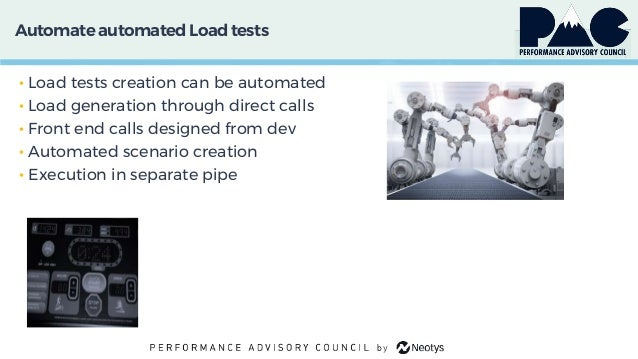 AutomateautomatedLoadtests • Load tests creation can be automated • Load generation through direct calls • Front end calls...
