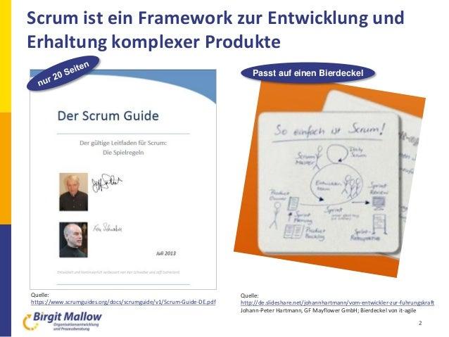 Scrum ist ein Framework zur Entwicklung und Erhaltung komplexer Produkte 2 Quelle: https://www.scrumguides.org/docs/scrumg...