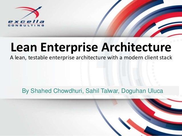 Lean Enterprise ArchitectureBy Shahed Chowdhuri, Sahil Talwar, Doguhan UlucaA lean, testable enterprise architecture with ...