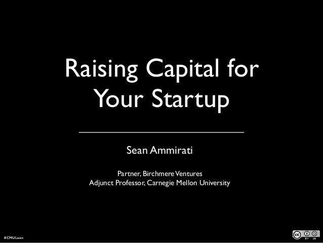 Raising Capital for Your Startup Sean Ammirati