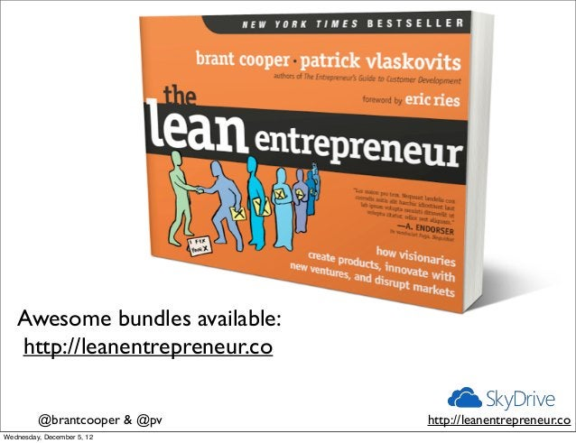 Awesome bundles available:   http://leanentrepreneur.co         @brantcooper & @pv     http://leanentrepreneur.coWednesday...