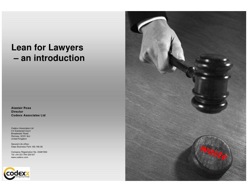 Lean for Lawyers – an introduction     Alastair Ross Director Codexx Associates Ltd    Codexx Associates Ltd 3-4 Eastwood ...