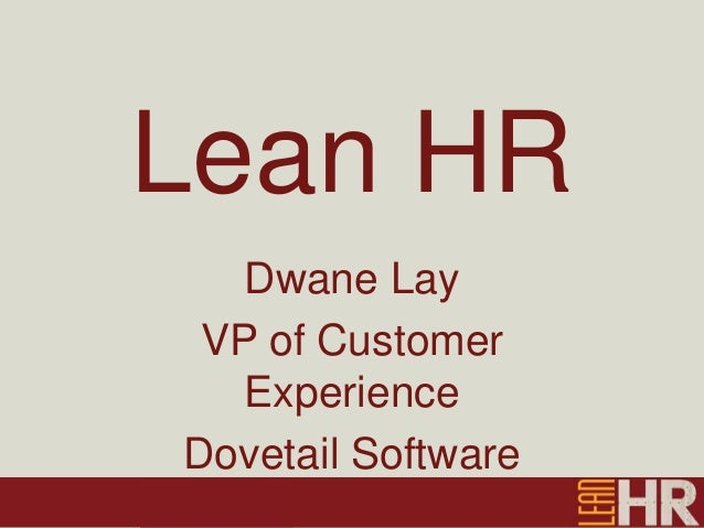 Lean HR Dwane Lay VP of Customer Experience Dovetail Software