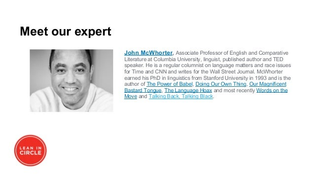 Meet our expert John McWhorter, Associate Professor of English and Comparative Literature at Columbia University, linguist...