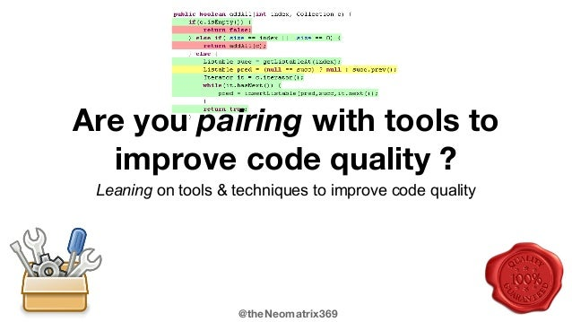 @theNeomatrix369 Are you pairing with tools to improve code quality ? Leaning on tools & techniques to improve code quality
