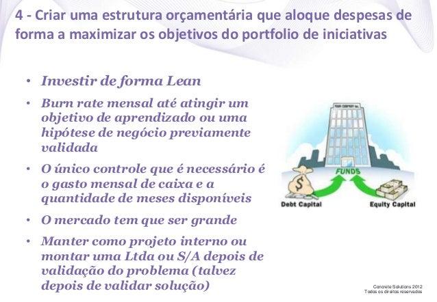 Concrete Solutions 2012 Todos os direitos reservados 4 - Criar uma estrutura orçamentária que aloque despesas de forma a m...