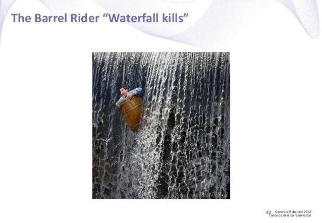 "Concrete Solutions 2012 Todos os direitos reservados The Barrel Rider ""Waterfall kills"" 43"