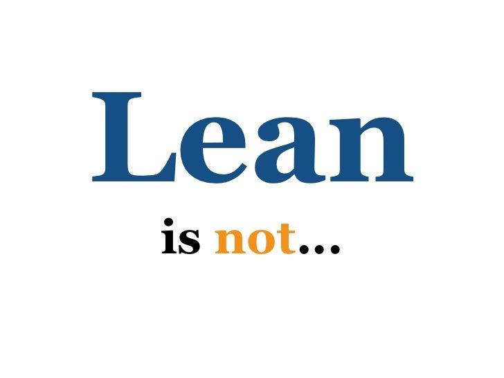 Lean is not...