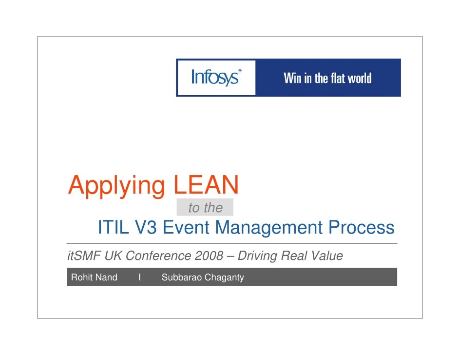 Applying LEAN                       to the      ITIL V3 Event Management Process itSMF UK Conference 2008 – Driving Real V...