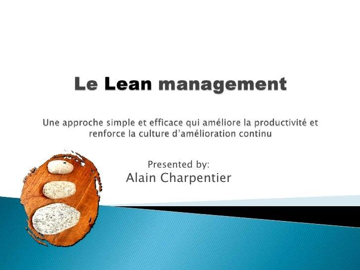 Le Lean management Une approche simple et efficace qui améliore la productivité et renforce la culture d'amélioration cont...