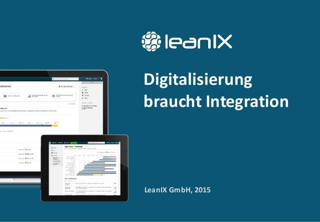 Digitalisierung braucht Integration LeanIX  GmbH,  2015