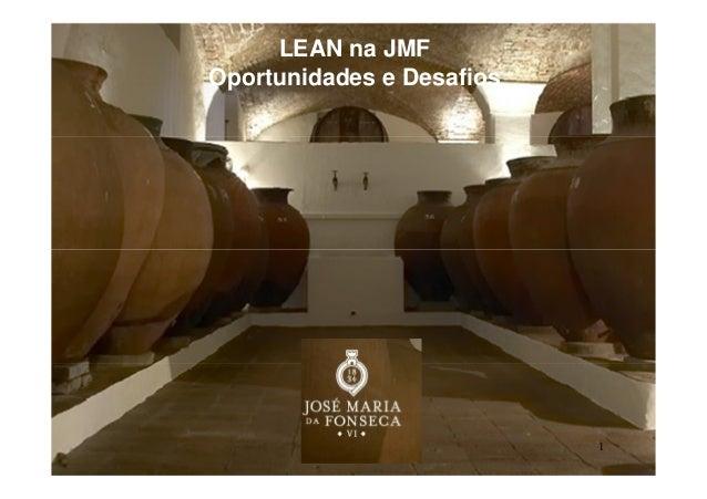1 LEAN na JMF Oportunidades e Desafios