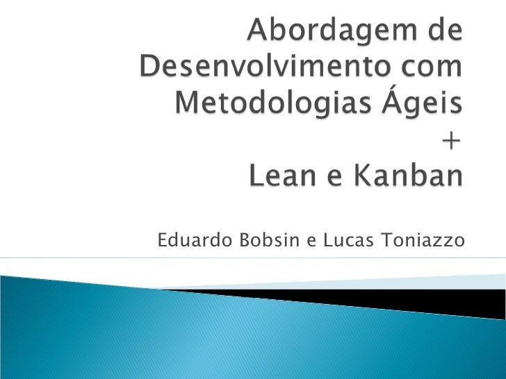 Eduardo Bobsin e Lucas Toniazzo
