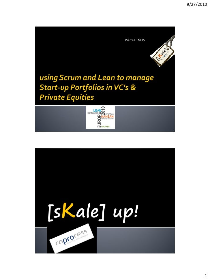 Using Scrum and Lean to manage Start-up Portfolios in VC's & Private Equities - Pierre Neis