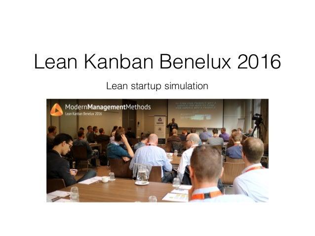 Lean Kanban Benelux 2016 Lean startup simulation