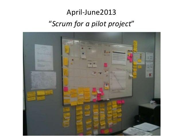 """April-June2013 """"Scrum for a pilot project"""""""