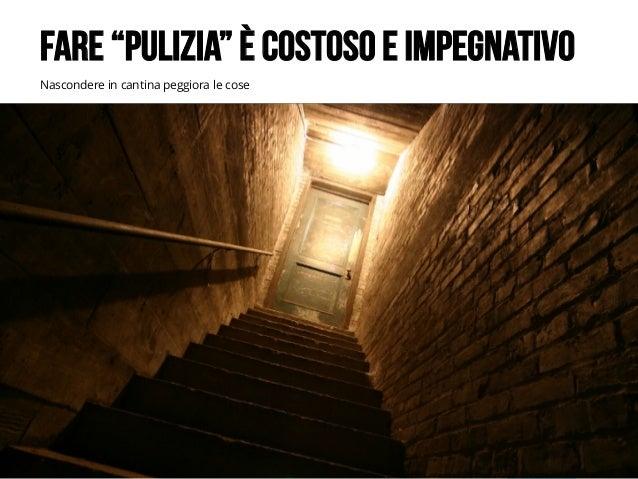"""LEANKILLTHINKING 15 Nascondere in cantina peggiora le cose FARE """"PULIZIA"""" È COSTOSO E IMPEGNATIVO"""