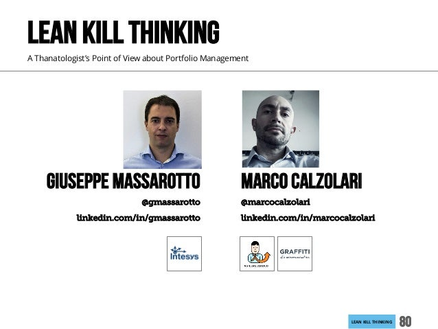 LEANKILLTHINKING 80 GIUSEPPE mASSAROTTO @gmassarotto linkedin.com/in/gmassarotto LEAN KILL THINKING A Thanatologist's Po...